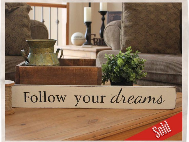 Follow your Dreams weathered wall sign